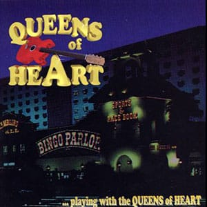 Queens of Heart - Playin with the Queens of Heart - 1989