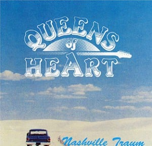 Queens of Heart - Nashville-Traum - 1993